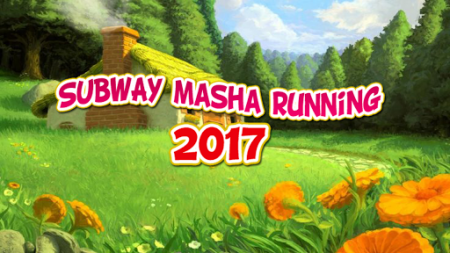 Subway Masha Running 2017